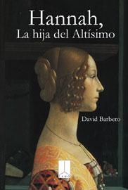 Hannah, la hija del Altísimo - David Barbero