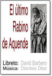El ultimo rabino de aquende - Libretos musicales de David Barbero